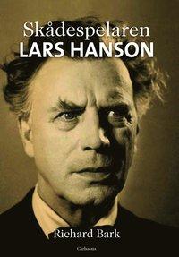 bokomslag Skådespelaren Lars Hanson