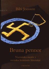bokomslag Bruna pennor : nazistiska motiv i svenska kvinnors litteratur