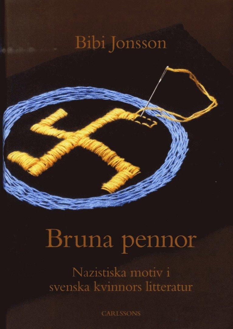 Bruna pennor : nazistiska motiv i svenska kvinnors litteratur 1