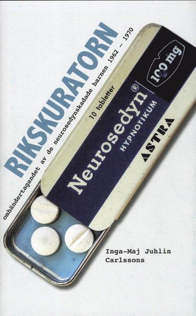 bokomslag Rikskuratorn : omhändertagandet av de neurosedynskadade barnen 1962-1970