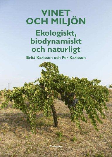 bokomslag Vinet och miljön : ekologiskt, biodynamiskt och naturligt