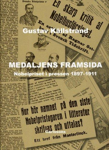 bokomslag Medaljens framsida : nobelpriset i pressen 1897-1911