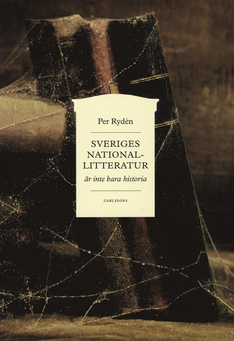 Sveriges Nationallitteratur är inte bara historia 1
