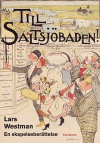 bokomslag Till Saltsjöbaden! : en skapelseberättelse