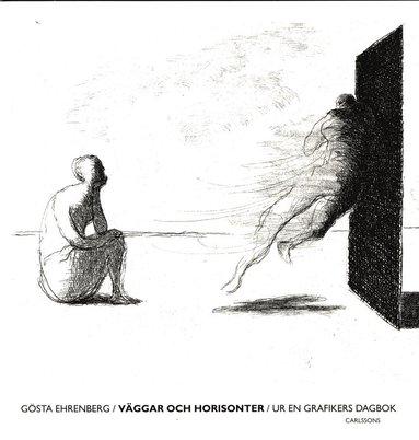 bokomslag Väggar och horisonter : ur en grafikers dagbok
