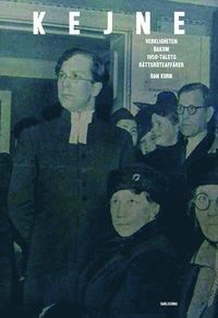 bokomslag Kejne : Verkligheten bakom 1950-talets rättsröteaffär