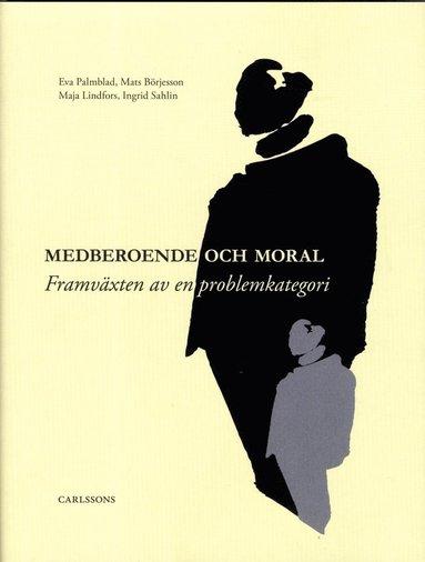 bokomslag Medberoende och moral : framväxten av en problemkategori