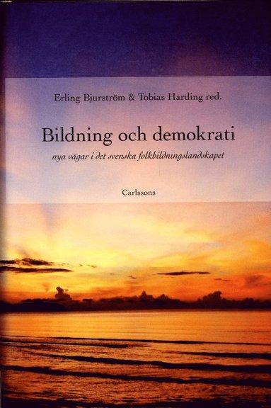 bokomslag Bildning och demokrati : nya vägar i det svenska folkbildningslandskapet