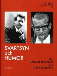 Svartsyn och humor : om Hjalmar Bergman och Sven Delblanc
