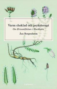bokomslag Varm choklad och psykoterapi : om Ericastiftelsen Stockholm