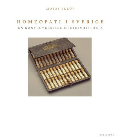 bokomslag Homeopati i Sverige : en kontroversiell medicinhistoria