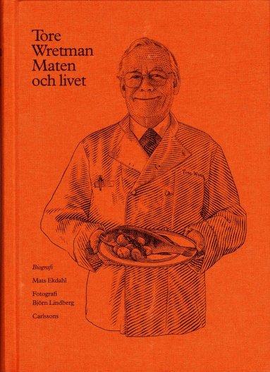 bokomslag Tore Wretman : maten och livet