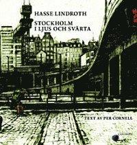 bokomslag Stockholm i ljus och svärta : Hasse Lindroth