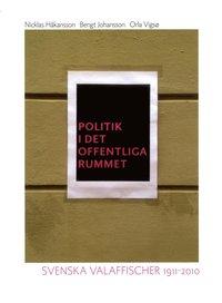 bokomslag Politik i det offentliga rummet : svenska valaffischer 1911-2010