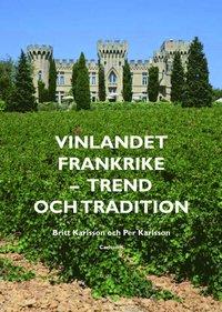bokomslag Vinlandet Frankrike : trend och tradition