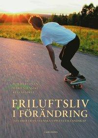 bokomslag Friluftsliv i förändring : studier från svenska upplevelselandskap