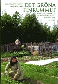 bokomslag Det gröna finrummet : etnicitet, friluftsliv och naturumgängets urbanisering