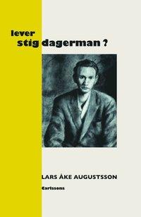 bokomslag Lever Stig Dagerman? : en presentation för vår tid