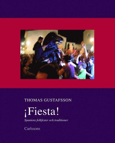 bokomslag Fiesta! : Spaniens folkfester och traditioner