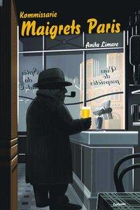 bokomslag Kommissarie Maigrets Paris : om Paris i Georges Simenons romaner