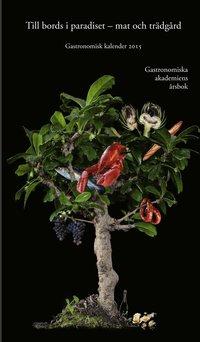 bokomslag Till bords i paradiset : mat och trädgård