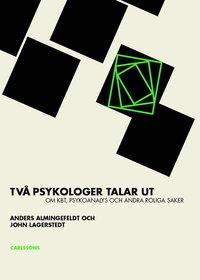 bokomslag Två psykologer talar ut om KBT : psykoanalys och andra roliga saker