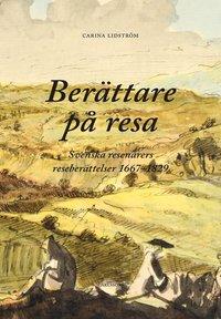 bokomslag Berättare på resa : svenska resenärers reseberättelser 1667-1829