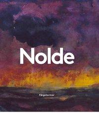 bokomslag Emil Nolde : färgstormar