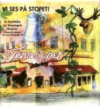 bokomslag Vi ses på Stopet! : en berättelse om Tennstopets historia