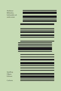 bokomslag Bokbärare : biblioteket, bokhandeln och antikvariatet