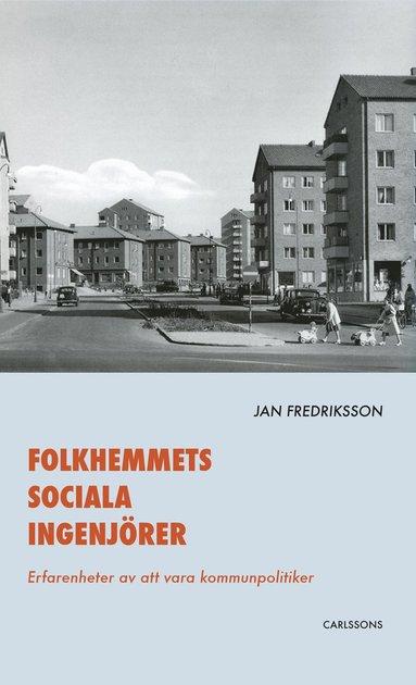 bokomslag Folkhemmets sociala ingenjörer : erfarenheter av att vara kommunpolitiker