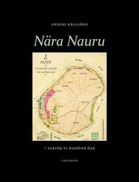 bokomslag Nära Nauru : varför vi behöver öar