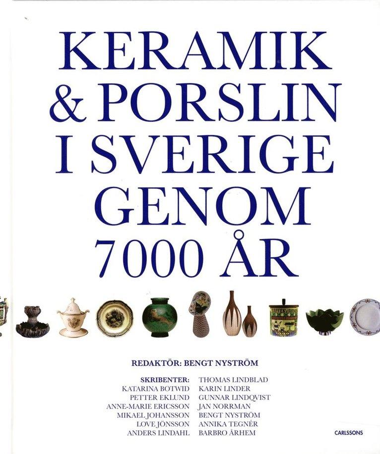 Keramik & porslin i Sverige genom 7000 år : från trattbägare till fri keramik 1