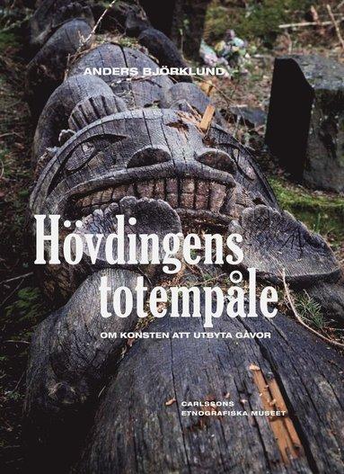 bokomslag Hövdingens totempåle : om konsten att utbyta gåvor