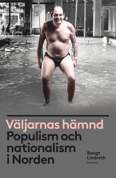 bokomslag Väljarnas hämnd : populism och nationalism i Norden