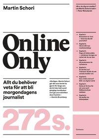 bokomslag Online only : allt du behöver veta för att bli morgondagens journalist