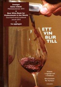 bokomslag Ett vin blir till : arbetet i vingården och i vinkällaren