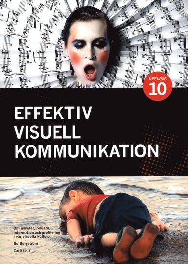 bokomslag Effektiv visuell kommunikation : om nyheter, reklam, information ...
