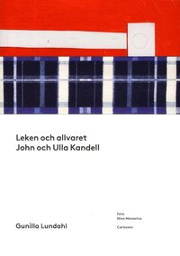 Leken och allvaret : John och Ulla Kandell