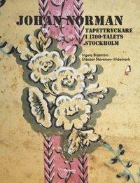 bokomslag Johan Norman tapettryckare i 1700-talets Stockholm