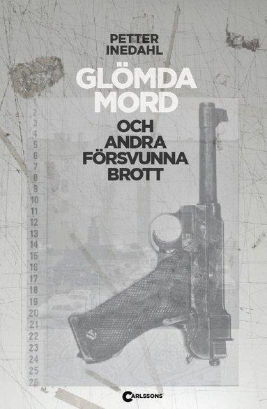 bokomslag Glömda mord och andra försvunna brott