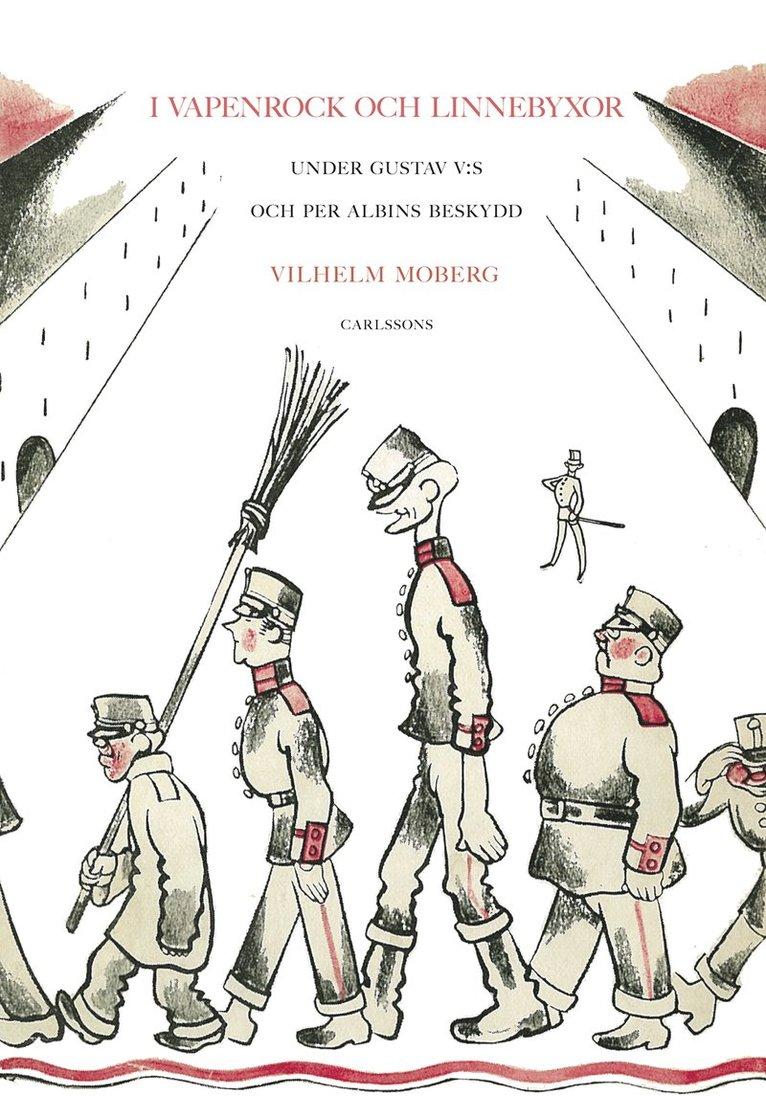 I vapenrock och linnebyxor : under Gustav V:s och Per Albins beskydd 1
