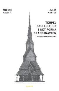 bokomslag Tempel och kulthus i det forna skandinavien : myter och arkeologiska fakta