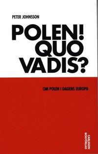 bokomslag Polen! Quo vadis? Om Polen i dagens Europa