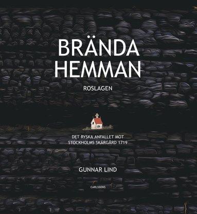 bokomslag Brända hemman : Roslagen - det ryska anfallet mot Stockholms skärgård