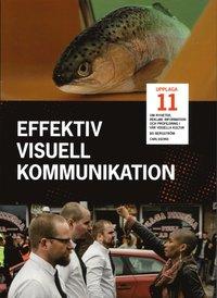 bokomslag Effektiv visuell kommunikation : om nyheter, reklam, information och profil