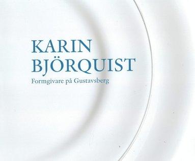bokomslag Karin Björquist : formgivare på Gustavsberg 1950-1995 - ateljén som försvann, en bildberättelse