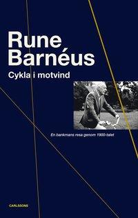 bokomslag Cykla i motvind : en bankmans resa genom 1900-talet