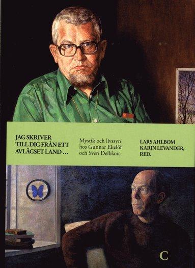 bokomslag Jag skriver till dig från ett avlägset land ... :  mystik och livssyn hos Gunnar Ekelöf och Sven Delblanc