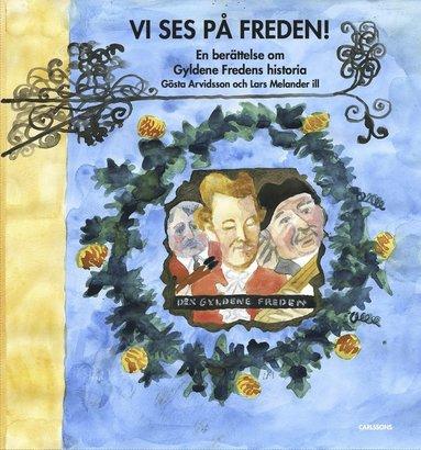 bokomslag Vi ses på Freden! : en berättelse om Gyldene Freden